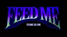 Feed Me - Talk To Me