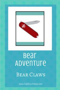 Bear Claws is a required adventure for our Bear Cub Scouts.  Find some fun activities that your Bears can use to complete it.