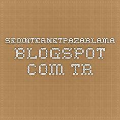 seointernetpazarlama.blogspot.com.tr