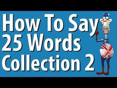 ▶ How to Say 25 Words Collection 2 | British Pronunciation | Learn English - YouTube