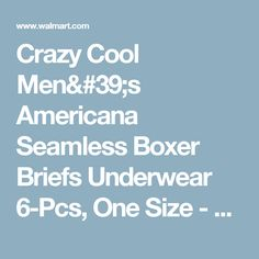 Crazy Cool Men's Americana Seamless Boxer Briefs Underwear 6-Pcs, One Size - Walmart.com