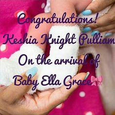 @keshiaknightpulliam  welcomes her daughter Ella Grace ❤ #Baby #birth #mom #keshiaknightpulliam #celebritybabies #woman #love #life #wellness #beautiful #celebritymoms #ExotikMoms