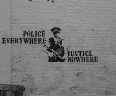"Banksy,,,, must be old ? We have NO POLICE - yeah really old I can't remember ""Justice"" Arte Banksy, Banksy Art, Bansky, Banksy Quotes, Protest Kunst, Protest Art, Urbane Kunst, Political Art, Street Art Graffiti"