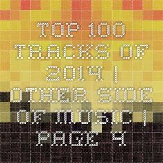 Top 100 tracks of 2014 | Other Side of Music | Page 4