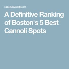 A Definitive Ranking of Boston's 5 Best Cannoli Spots