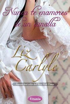 Nunca te enamores de un canalla de Liz Carlyle