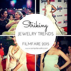 Striking Jewelry Trends for 2015 Filmfare Award Ceremony