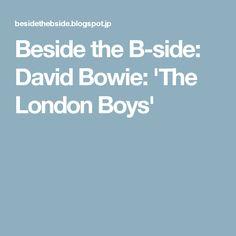 Beside the B-side: David Bowie: 'The London Boys'