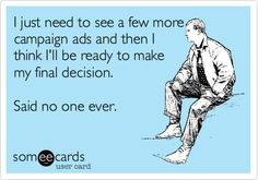 "Sometimes I feel the folks who claim to be ""informed"" on my Facebook have just googled ""Political Ads"""