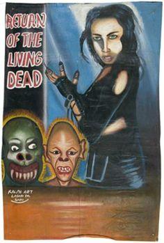 Vintage Ghanaian film poster - Return of the Living Dead. Bootleg, outsider art, African cinema. No wonder we never saw da movie...
