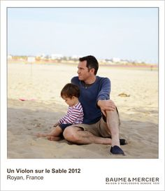 This is one of many Moments Captured by Baume & Mercier at Un Violon sur Le Sable 2012. Click through the photo to explore for yourself!