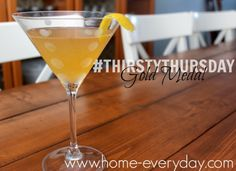 Gold Medal Cocktail to celebrate the WinterOlympics!  http://www.home-everyday.com/2014/02/thirsty-thursday-gold-medal.html