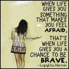 Chance to be brave...  Tratas de decirme algo @Taitai Miró ????  Jajajajajaja....