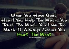hurtful sayings and phrases | Hurt Quotes | Hurt The Most ~ Rick Quotes | Love Quotes Poems