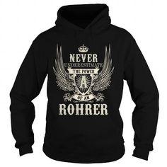 Cool ROHRER ROHRERYEAR ROHRERBIRTHDAY ROHRERHOODIE ROHRERNAME ROHRERHOODIES  TSHIRT FOR YOU T-Shirts