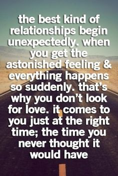 Love Quotes For Him : QUOTATION - Image : Quotes Of the day - Description The best kind of relationships begin unexpectedly. When you get the astonished Soulmate Love Quotes, Love Quotes For Him, Best Quotes, Funny Quotes, Wonderful Boyfriend Quotes, Quotes To My Husband, Quotes Falling For Someone, I Chose You Quotes, First Time Quotes