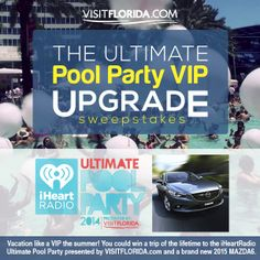 I want to win a new Mazda6 and a VIP Ultimate Pool Party Upgrade! You can enter, too! #UltimatePoolPartyVIP #LoveFL