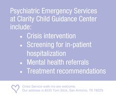 Crisis Service walk-ins are welcome at Clarity Child Guidance Center. Our address is 8535 Tom Slick, San Antonio, TX 78229.
