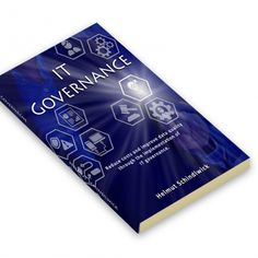 IT Governance - How to reduce costs and improve data quality through the implementation of IT Governance. Paperback and eBook by Helmut Schindlwick. Customer Demographics, Data Quality, Books, Libros, Book, Book Illustrations, Libri