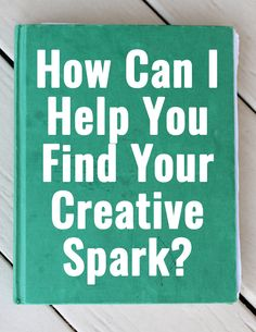 How Can I Help You Find Your Creative Spark?  How I can help you find your creative spark. Be as specific as possible. Or, if you aren't exactly sure what you want/need help with - just tell me that. The whole point of Greens & Blues Co. is to help people. So how can I help you? Do you need help determining what you want to do?  I will help you find your creative spark + design a creative path for your life filled with happiness, learning, and adventure. Live the creative life you want.