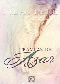 Vomitando mariposas muertas: Trampas del azar - Pilar Lepe