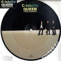 QUEEN + PAUL RODGERS - C- LEBRITY  / PICTURE DISC