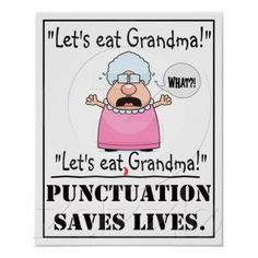 Punctuation Saves Lives - Poster My English teacher did this poster and put it on the wall in her classroom Grammar Jokes, Grammar And Punctuation, Punctuation Posters, Bad Grammar, Chemistry Jokes, Science Jokes, Witty Jokes, Teaching Writing, Teaching English