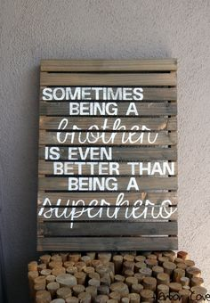Sometimes Being a Brother- Rustic Gray Pallet Wood Sign. $69.00, via Etsy.