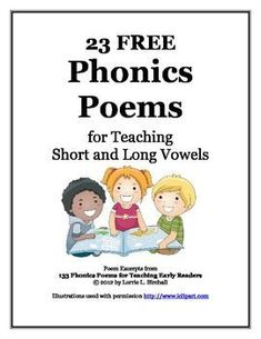 23 FREE Phonics Poems for Teaching Short and Long Vowels. Re-pinned by @Laurie Moulton (Elementary ESL). Check out all of my pins for ESOL/ELL students at www.pinterest.com/elementaryesl.
