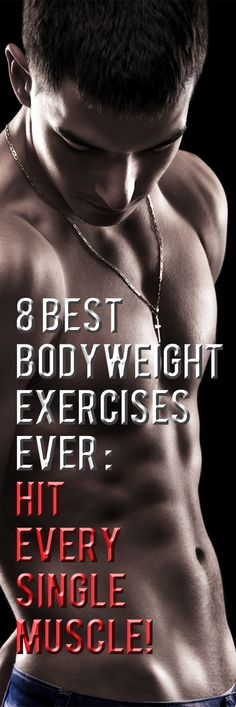 .With so many bodyweight exercises to choose from, picking the 8 best was…