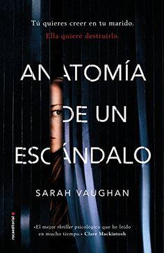 Anatomía de un escándalo .Sara Vaughnan.