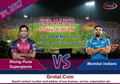 Watch 2nd IPL Match, Rising Pune Supergiants VS Mumbai Indians live from Cricket Association Stadium, Maharashtra. Check out your Favorite Team Tonight live at 8 pm - Grotal.com
