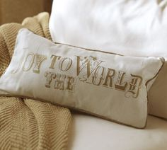 Joy to the World Pillow from Pottery Barn (DIY inspiration) drop cloth pillow, stenciled with Joy to the world in silver
