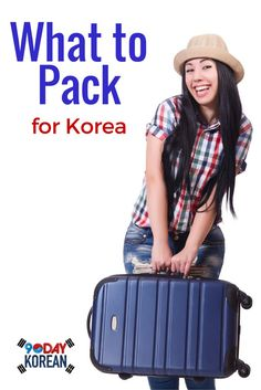 What to Pack for Korea  If you're thinking of traveling to or moving to Korea, here are some useful tips!