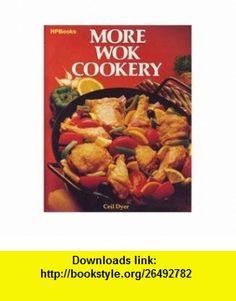 More Wok Cookery (9780895861382) Carlton Cole, Ceil Dyer , ISBN-10: 0895861380  , ISBN-13: 978-0895861382 ,  , tutorials , pdf , ebook , torrent , downloads , rapidshare , filesonic , hotfile , megaupload , fileserve