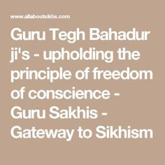 Nov. 24, 2016 - Religious Liberty for All Faiths (Sikhism) Guru Tegh Bahadur ji's - upholding the principle of freedom of conscience and religion