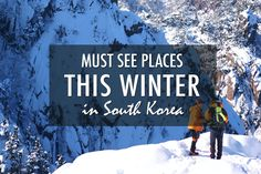 Sometimes in winter, you just want to curl up and just go into hibernation to avoid the cold all together. Although we too love doing this, there are times when cabin fever can start to set in and you get the urge to go outside and brave the elements. South Korea certainly doesn't slow down