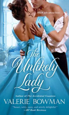 """The Unlikely Lady by Valerie Bowman: I really like this series, """"The playful brides"""" are not your usual regency romance, the girls have spirit and the characters are intense. This time it was finally Jane's book, as a bookworm, she is since the beginning my favorite. Garret is also a very likable character so I read this book in one night and I regret nothing ;)"""
