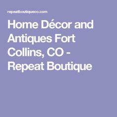 Home Décor and Antiques Fort Collins, CO - Repeat Boutique