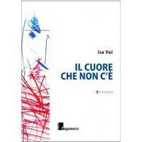 """""""Il cuore che non c'è"""", un romanzo sul dramma dei bambini scomparsi  http://isa-voi.blogspot.it/2014/02/le-news-di-isa-voi.html"""