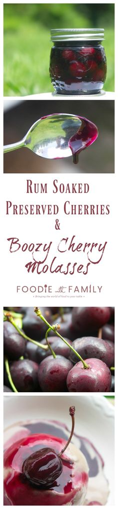 Rum Soaked Preserved Cherries and Boozy Cherry Molasses