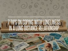 7 Tips on #Coping with Loneliness in a Long Distance #Relationship ... #Loneliness