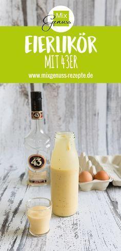 Der beste Eierlikör der WELT!!! 43er Eierlikör – eine süße Verführung – MixGenuss Blog