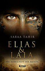 Sabaa Tahir Elias & Laia Die Herrschaft der Masken