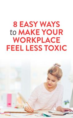8 Easy Ways to Make Your Workplace Feel Less Toxic Environment Quotes, Positive Work Environment, Working People, Co Working, Workplace Motivation, Workplace Quotes, Workplace Productivity, Productivity Hacks, Promotion