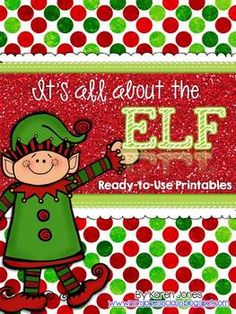 "It's All About the ELF! Ready-to-Use printables for ELA & Math... no prep work! Perfect to use when the ""Elf on a Shelf"" visits my classroom! :) $"