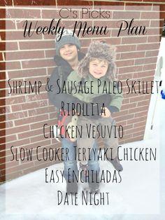 C's picks - Weekly Menu Plan Shrimp and Sausage Paleo Skillet Ribollita Chicken Vesuvio Slow Cooker Teriyaki Chicken Easy Enchiladas Date Night! - A Life From Scratch.