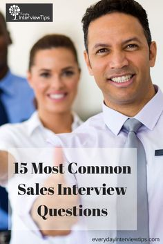 15 Most Common Sales Interview Questions  Http://www.everydayinterviewtips.com/