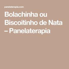 Bolachinha ou Biscoitinho de Nata – Panelaterapia