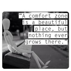 A comfort zone is a beautiful place but nothing grows there life quotes life success life lessons inspiration instagram comfort zone growth
